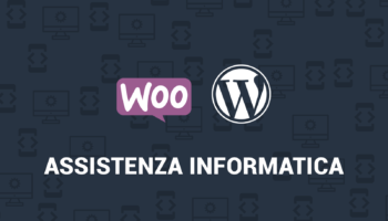 Assistenza informatica WordPress e WooCommerce